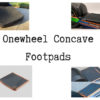 Onewheel Concave Footpads