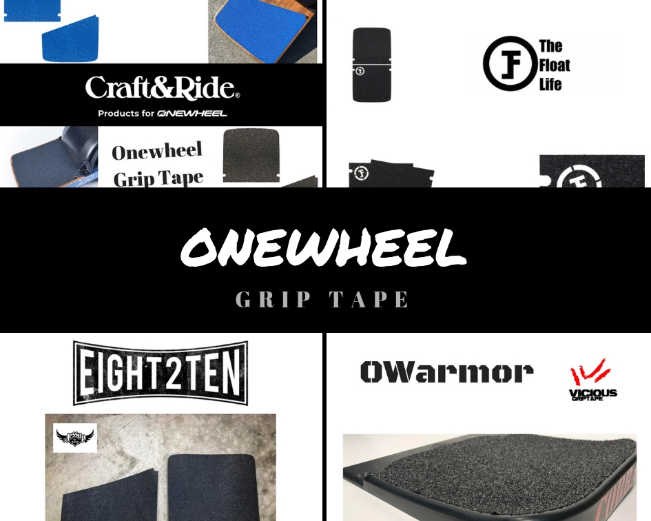Onewheel Grip Tape Craft&Ride Onewheel+ & XR Grip Tape TFL Grip EIGHT2TEN OWarmor Vicious GRiptape