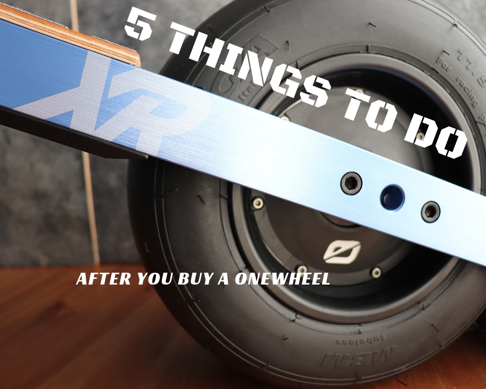 5 Things To Do After You Buy A Onewheel