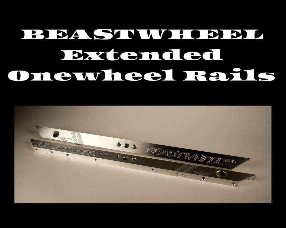 Onewheel Extended Rails Bigger Onewheel tires Onewheel Beast Rails