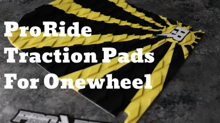 ProRide Onewheel ProRide Pads ProRide Traction Pads Onewheel Traction Pads